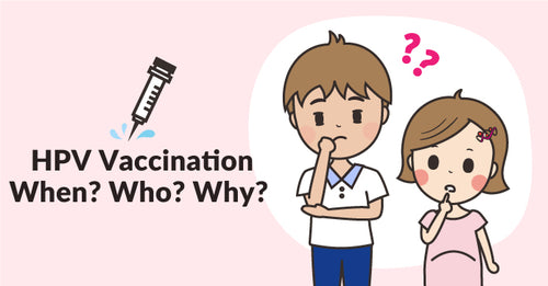 HPV Vaccination When? Who? Why?