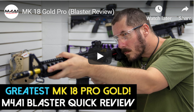 MK18 Pro Gold (Blaster Review)