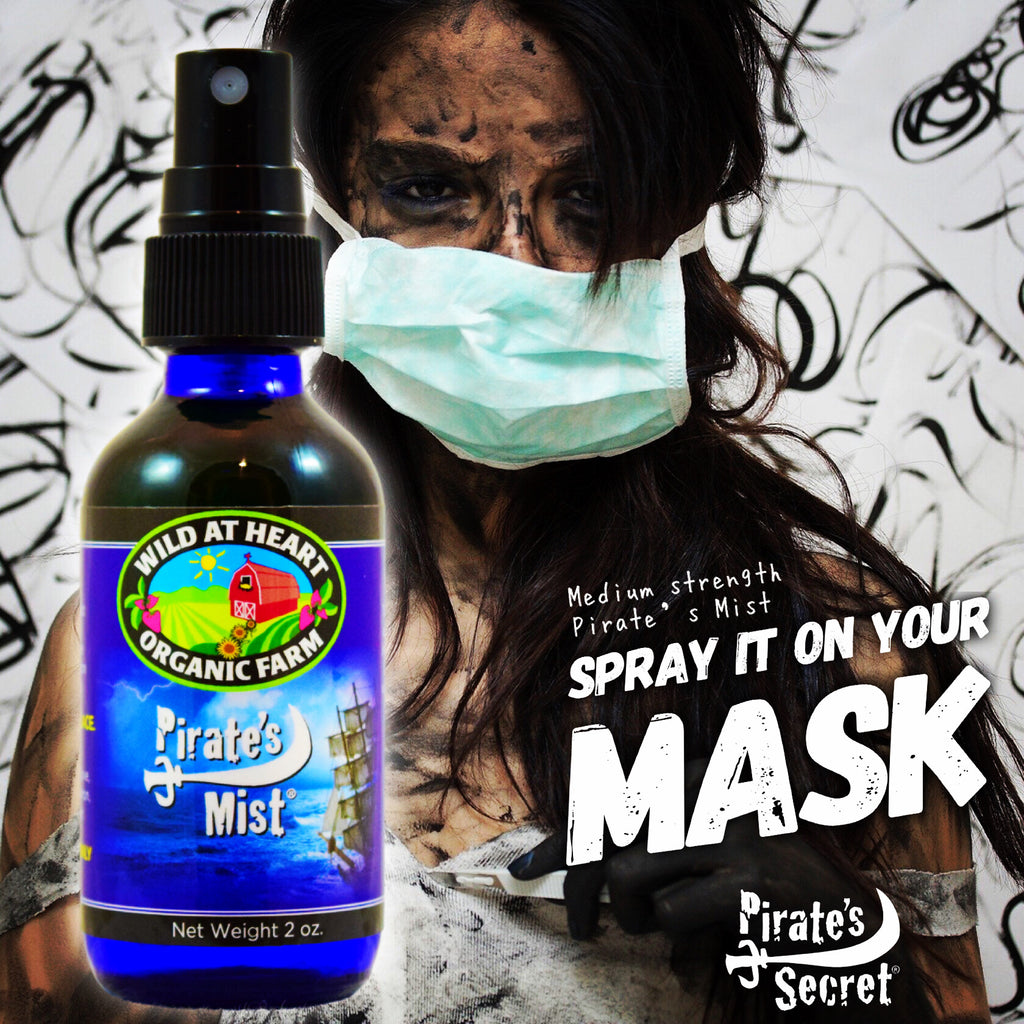 Pirate's Mist on your mask.