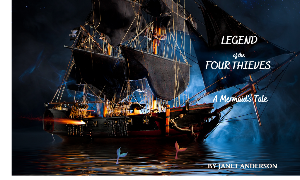 Legend of the Four Thieves A Mermaid's Tale New Book By Janet Anderson