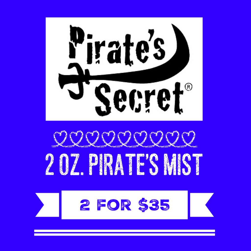 2 for $35 ~ Pirate's Mist 2 oz