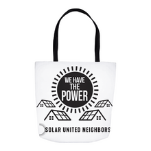 Load image into Gallery viewer, We Have the Power Tote Bag