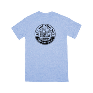 Let the Sun Pay Your Electric Bills T-Shirt