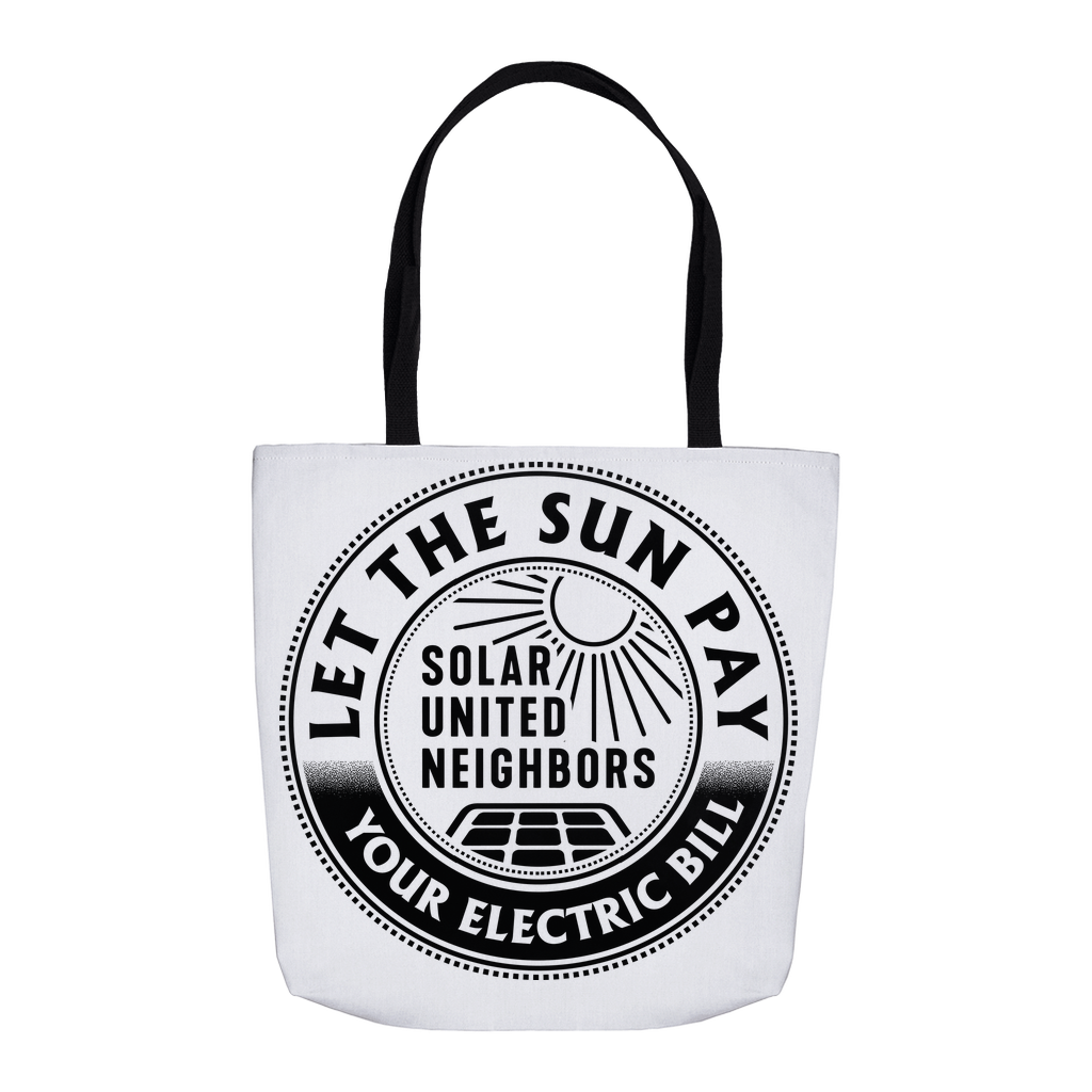 Let the Sun Pay Your Bills Tote Bags