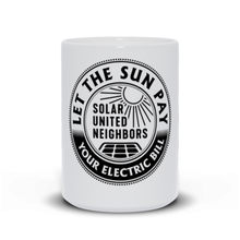 Load image into Gallery viewer, Let the sun pay your electric bill mug