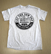 Load image into Gallery viewer, Let the sun pay your electric bill t-shirt