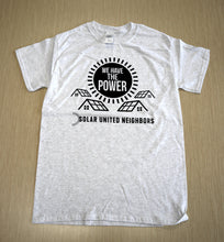 Load image into Gallery viewer, We have the power t-shirt