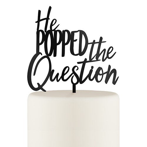 He Popped the Question Acrylic Cake Topper - Wedding Wonders