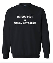 Load image into Gallery viewer, Rescue Dogs & Social Distancing Sweatshirt