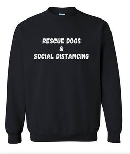 Rescue Dogs & Social Distancing Sweatshirt
