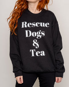 Rescue Dogs And Tea Sweatshirt