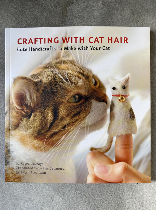 """Crafting With Cat Hair"" by Kaori Tsutaya"