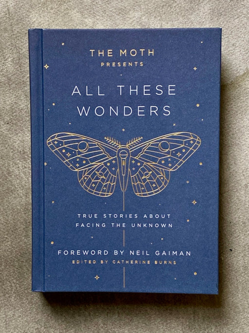 "The Moth Presents ""All These Wonders"""