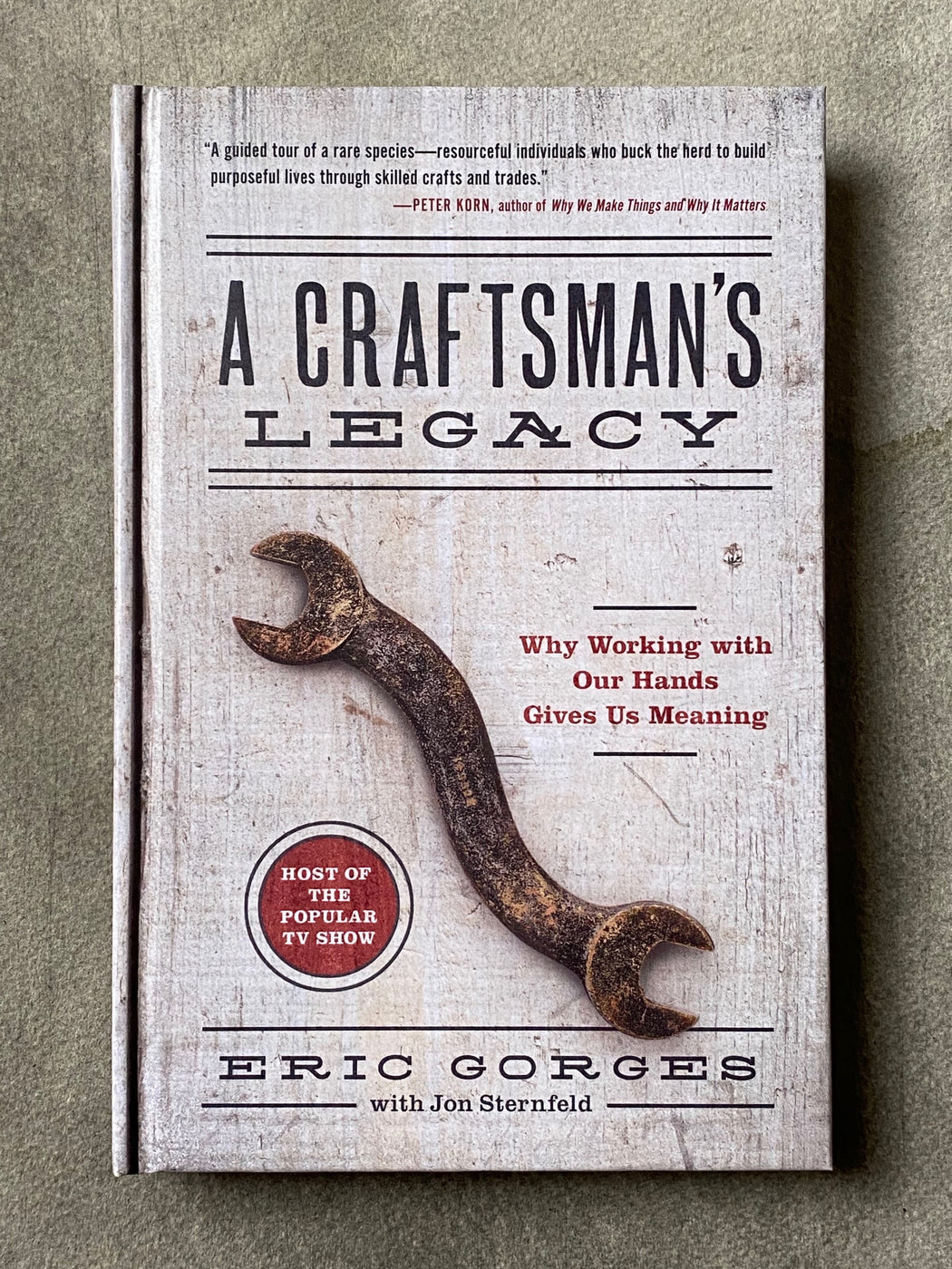 """A Craftsman's Legacy"" by Eric Gorges"