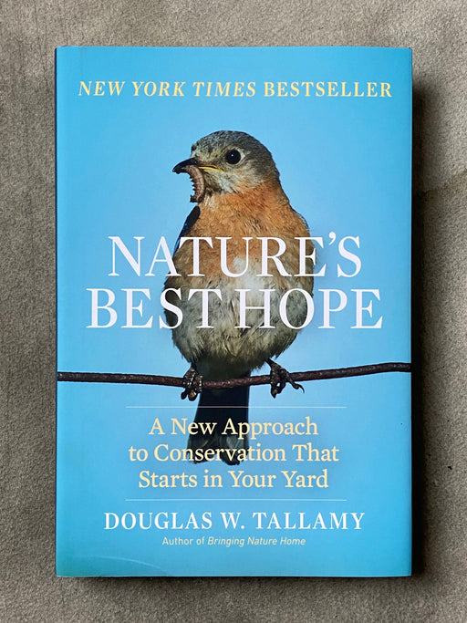 """Nature's Best Hope"" by Douglas W. Tallamy"