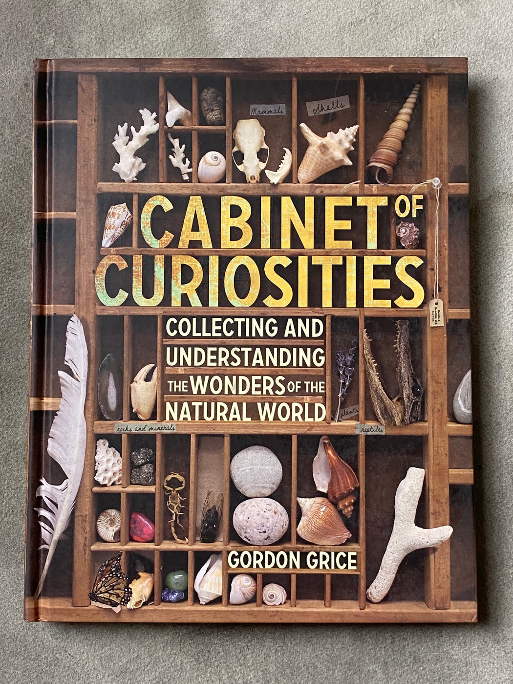 """Cabinet of Curiosities"" by Gordon Grice"