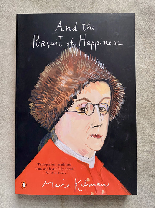 """And the Pursuit of Happiness"" by Maira Kalman"