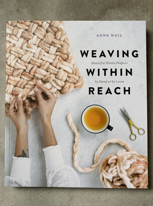 """Weaving Within Reach"" by Anne Weil"