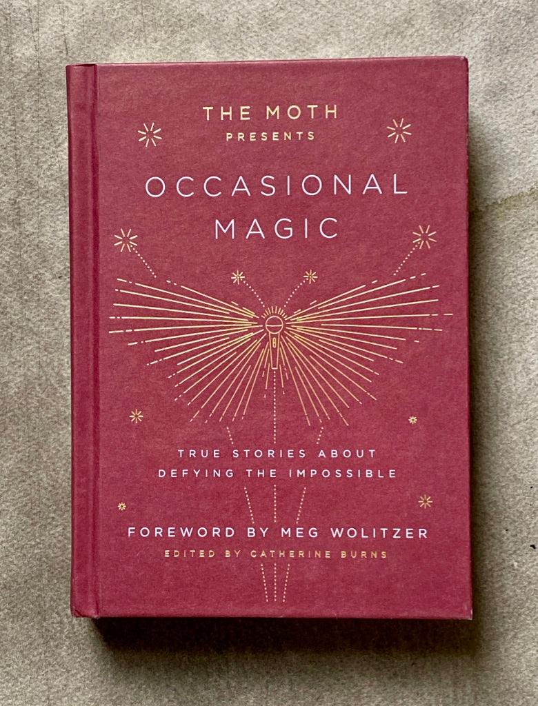 "The Moth Presents ""Occasional Magic"""