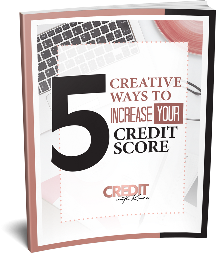 5 Creative Ways To Increase Your Credit Score Ebook - Credit With Kiara