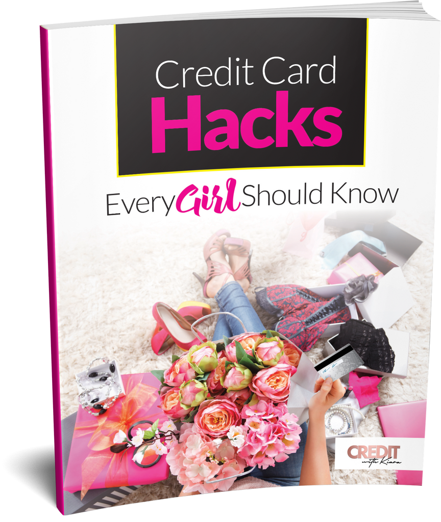 Credit Card Hacks Every Girl Should Know - Credit With Kiara