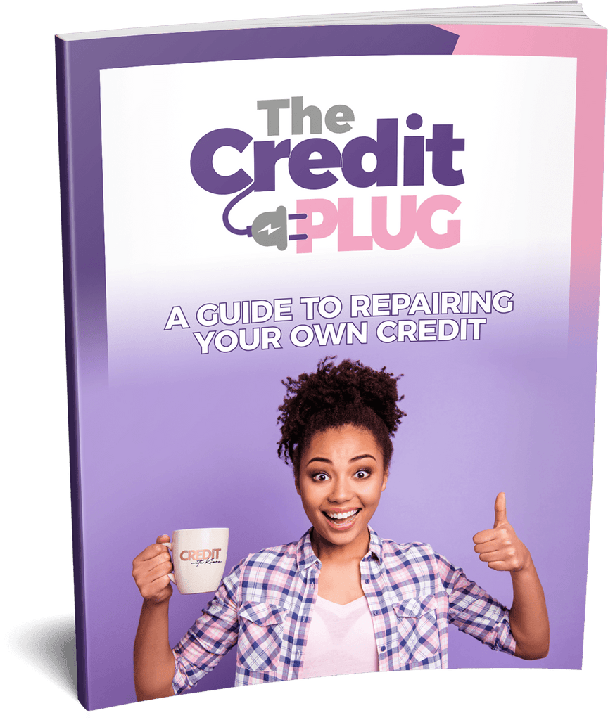 The Credit Plug: A Guide To Repairing Your Own Credit - Credit With Kiara