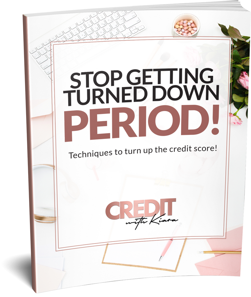 Stop Getting Turned Down PERIOD! Ebook - Credit With Kiara