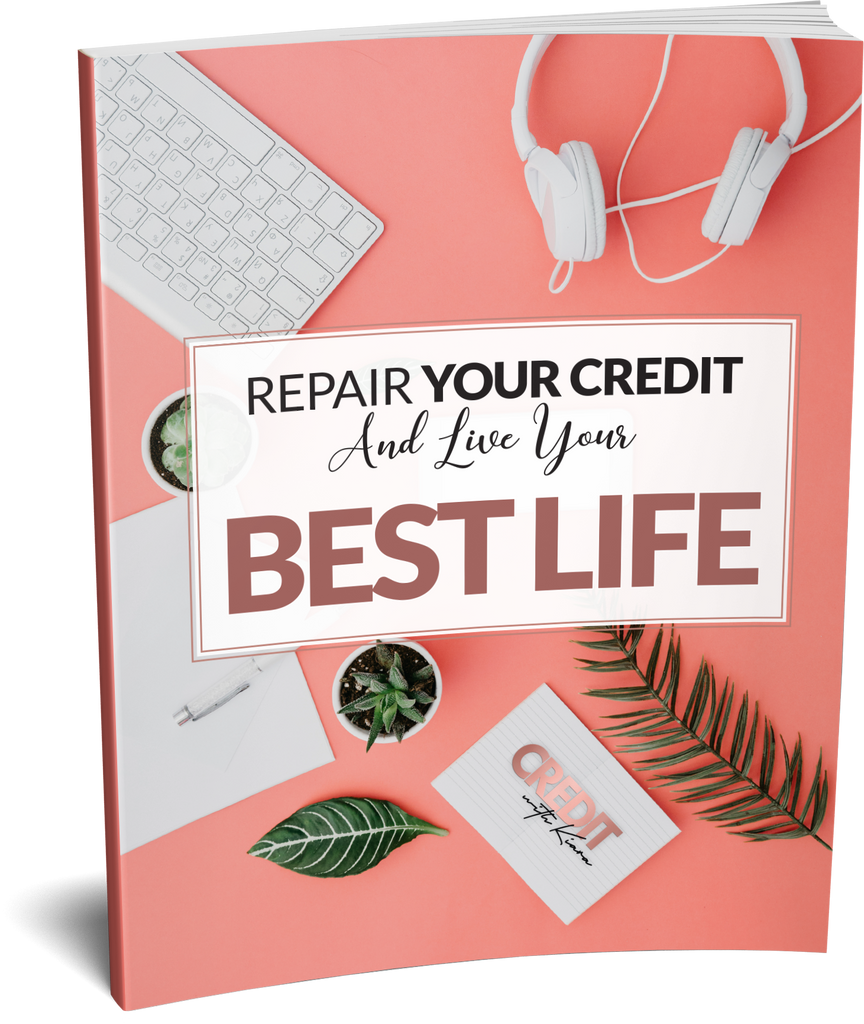 Repair Your Credit And Live Your Best Life - Credit With Kiara