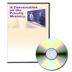 A Conversation on Priestly Ministry - DVD