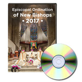 2017 Episcopal Ordination of New Bishops