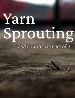Yarn Sprouting and How to Take Care of It