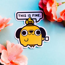 "Load image into Gallery viewer, ""This is Fine"" STICKER"