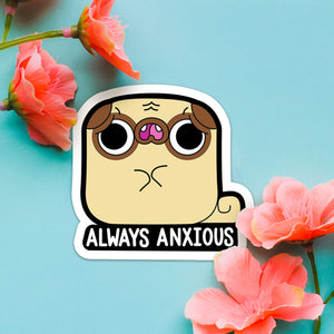 "STICKER- Pug: ""Always Anxious"""