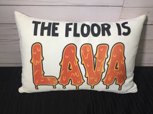 The Floor is Lava- 12x18 or 12x20 Burlap or White Canvas Pillow
