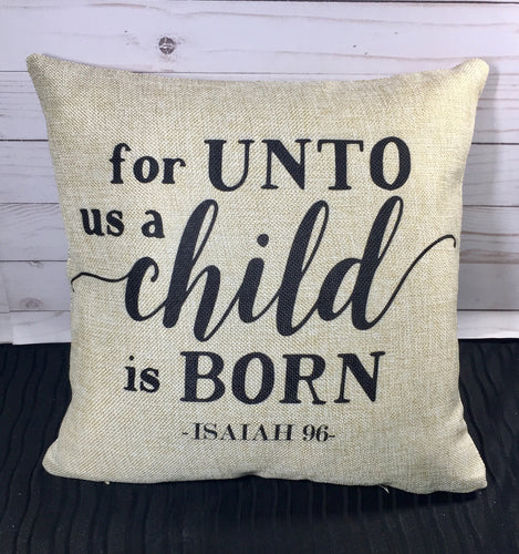 A Child Is Born Burlap or White Canvas Pillow