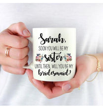 Sister in Law Bridesmaid Proposal Custom Coffee Mug