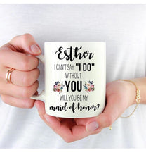 """Can't Say I Do"" Bridesmaid Proposal Custom Coffee Mug"