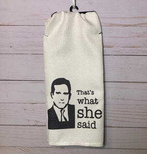 That's What She Said- Michael Scott Dish Towel - The Office Inspired