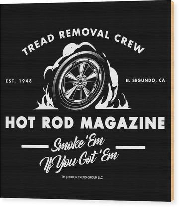 Tread Removal Crew - Wood Print