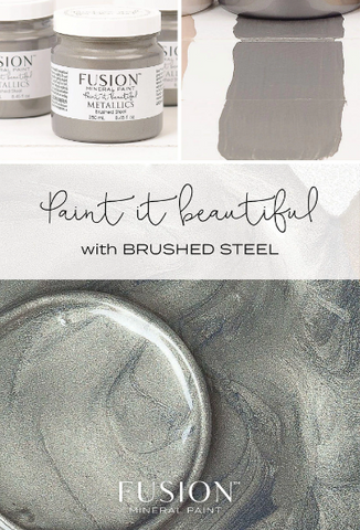 "Pictured is a collage of three pictures. The top left picture is 3 containers of Metallic Brushed Steel Fusion Mineral Paint. The top right picture is a line of freshly painted Brushed Steel paint. The bottom picture is an open can of Brushed Steel where the metallic swirls in the paint are visible. In the center of the collage are the words ""Paint it Beautiful with BRUSHED STEEL."""