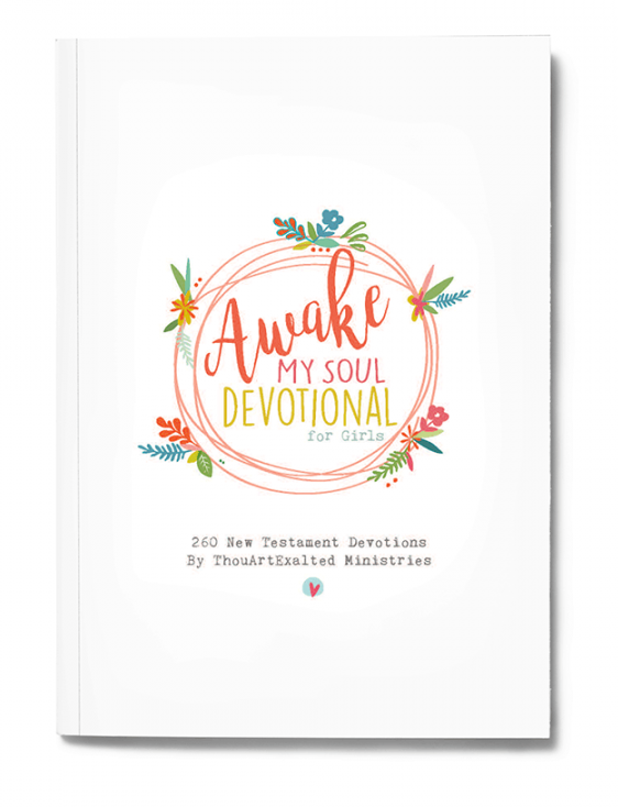 "Pictured is the cover of the Awake My Soul Devotional. It is white. There is an abstract wreath of pink swirling lines and different flowers widely dispersed. In the middle of the wreath are the words ""Awake"" in cursive script and ""MY SOUL DEVOTIONAL"" in all caps sans serif script and ""for Girls"" in typewriter font. Below all of that, in typewriter font, are the words ""260 New Testament Devotions By ThouArtExalted Minisitries"" and a small heart below that."