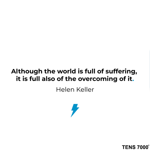 Although the world is full of suffering, it is full also of the overcoming of it. -Helen Keller