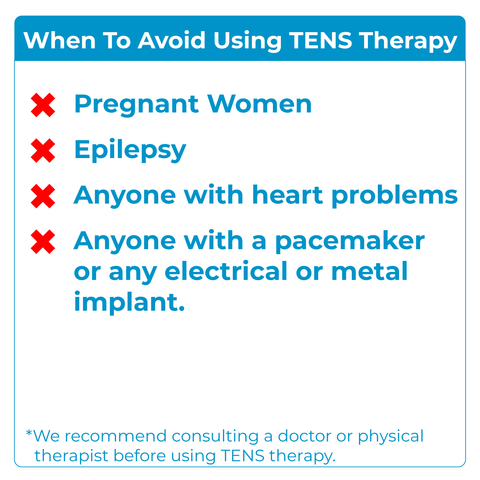 When not to use TENS therapy