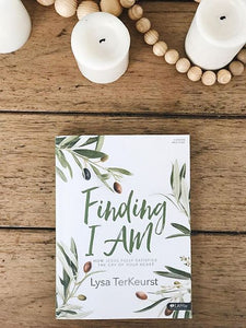 Finding I AM - Bible Study Book: How Jesus Fully Satisfies the Cry of Your Heart