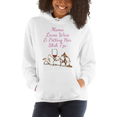 Mama Loves Wine & Petting Her Shih Tzu Hoodie