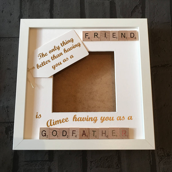 Godfather Friend Goddad Scrabble Art Personalised Photo Frame, The Only Thing Better Than Having You...,