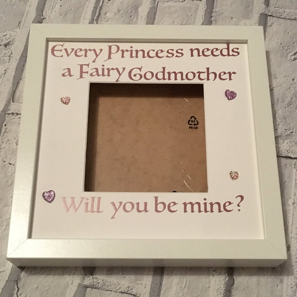 Fairy Godmother Frame, Every Princess needs a Fairy Godmother will you be mine? Godmother proposal, Gifts for Her, Christening Gift.