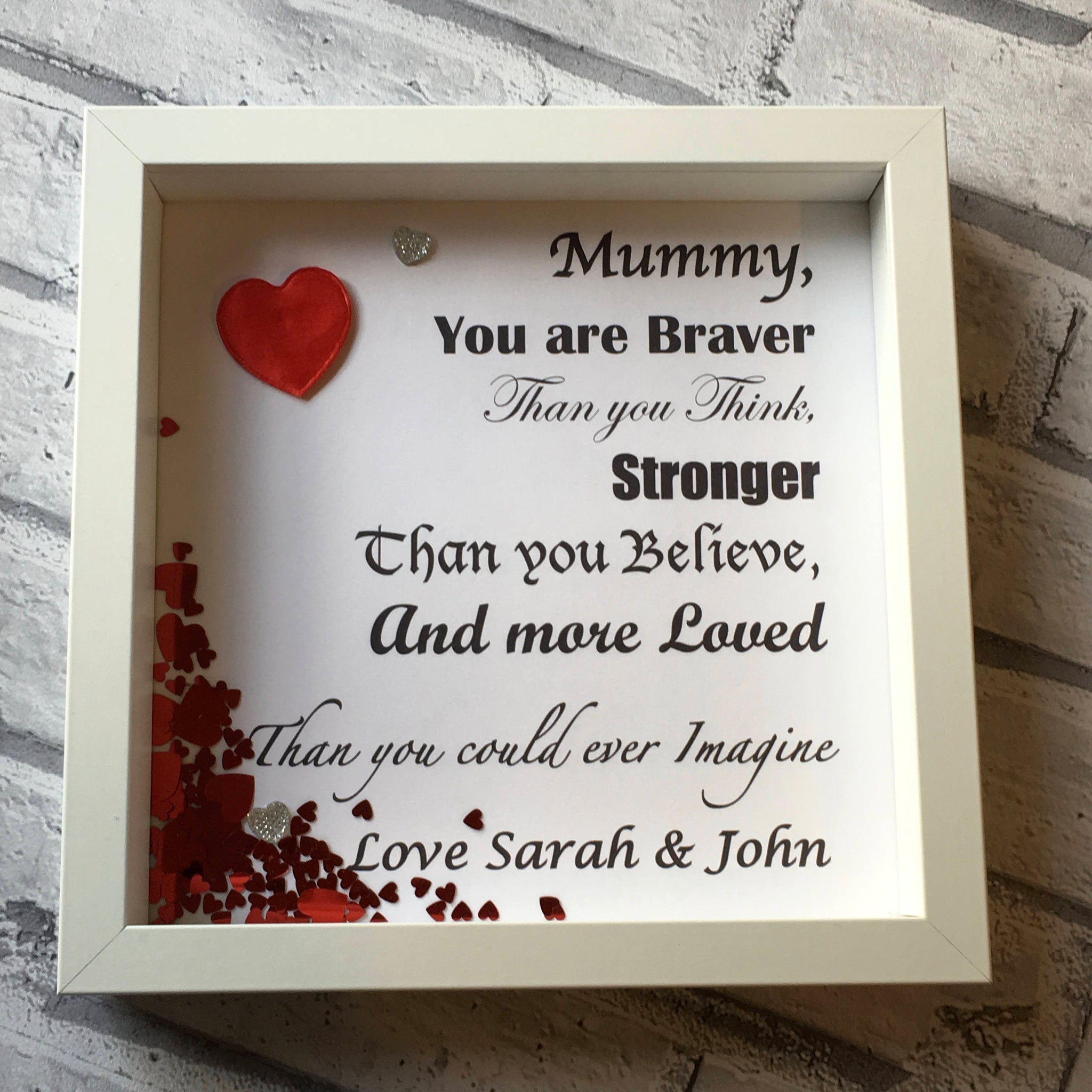 "Mummy You Are Braver...Personalised Frame (9x9"")"