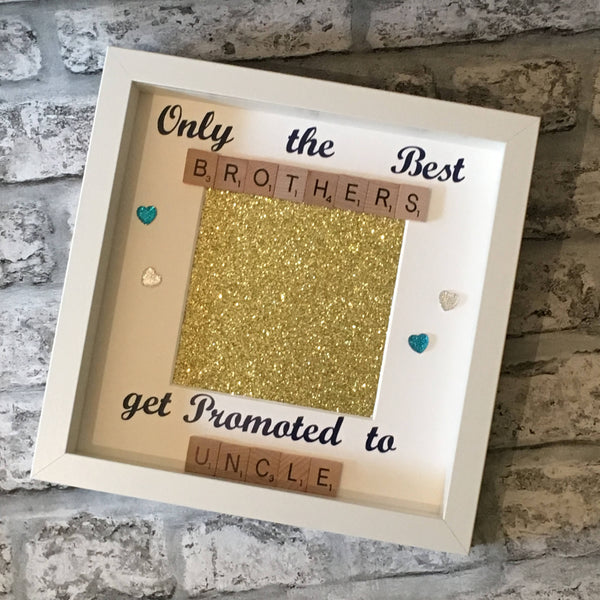 Best Brother Uncle Scrabble Art Photo Frame, Only The Best Brothers Get Promoted To Uncle, Gifts for Him, Christmas Present, Birthday Gift