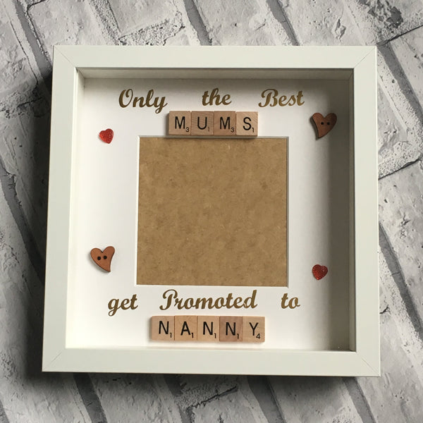 Only the Best Mums get Promoted to..., Scrabble Photo Frame personalised with your choice of words and colours.